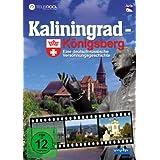 Kaliningrad - Königsberg - Eine deutsch russische Versöhnungsgeschichte