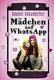 Mädchen auf WhatsApp: Ein Chat-Roman