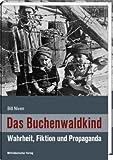 Das Buchenwaldkind: Wahrheit, Fiktion und Propaganda von Bill Niven