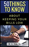 50 Things to Know About Keeping Your Bills Low