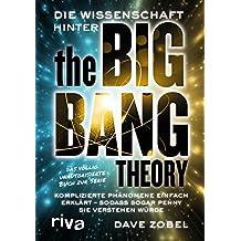 Die Wissenschaft hinter The Big Bang Theory: Komplizierte Phänomene einfach erklärt ― sodass sogar Penny sie verstehen würde