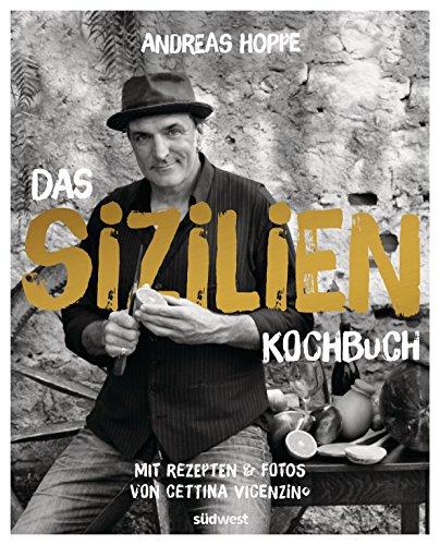 das-sizilien-kochbuch-vom-tatort-star-mit-rezepten-und-fotos-von-cettina-vicenzino-german-edition
