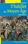S'habiller au Moyen-Âge par Jolivet
