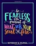 Be Fearless in the Pursuit of What Sets Your Soul on Fire: Notebook & Journal: Teal, Pink, Blue, Yellow & Orange on Navy Premium Cover Design with ... & Organization for Students & Teachers)