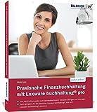 Praxisnahe Finanzbuchhaltung mit Lexware buchhaltung® pro / plus / premium:: Das komplette Lernbuch