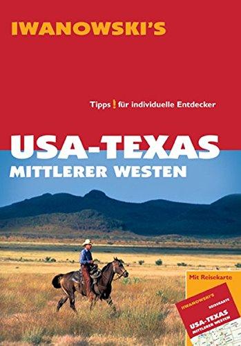 USA - Texas & Mittlerer Westen: Reiseführer von Iwanowski: Reisehandbuch