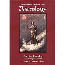 General Principles of Astrology: Liber DXXXVI