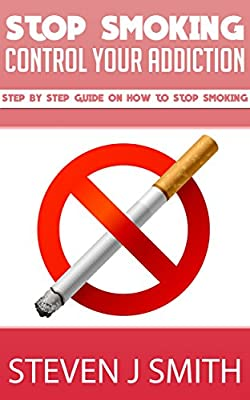 Quit Smoking - The Ultimate Guide: Stop Smoking Once And For All! (Treatments and Therapies Book 8)