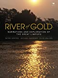River of gold: Narratives and exploration of the Great Limpopo