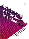 Lukács und der orthodoxe Marxismus:Eine Studie zu »Geschichte und Klassenbewusstsein« (Aurora) - Erich Hahn