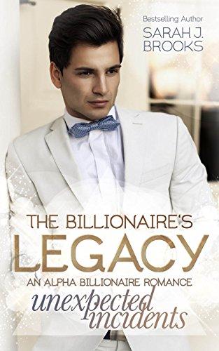 Billionaire Romance The Billionaire S Legacy Unexpected Incidents