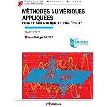 Méthodes numériques appliquées pour le scientifique et l'ingénieur (edition 2009): Edition 2013 (Grenoble Sciences)