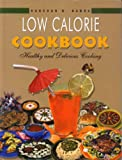Best Low Calorie Foods - Low Calorie Cookbook: Healthy and Delicious Cooking Review