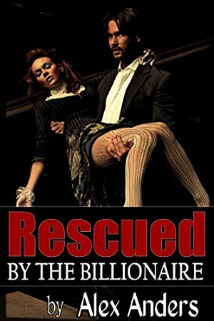 book cover of Rescued By the Billionaire