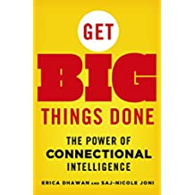 Get Big Things Done: The Power of Connectional Intelligence (English Edition)