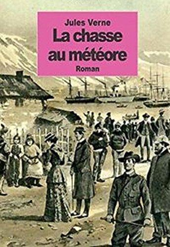 La Chasse au Météore (Edition Intégrale - Version Entièrement Illustrée)
