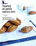Tisanes & petits gâteaux sains - Pour un tea-time gourmand et équilibré