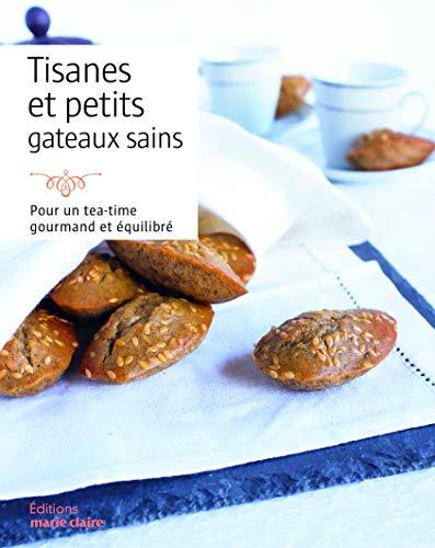 Petits Gateaux Sains et Gourmands, Tisanes par Collectif