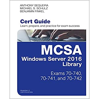 McSa Windows Server 2016 Cert Guide Library (Exams 70-740, 7 (Certification Guide)