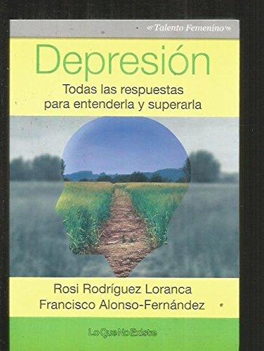 Depresión. Todas las respuestas para entenderla y superarla