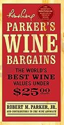 Parker's Wine Bargains: The World's Best Wine Values Under $25 by Robert M. Parker (2009-11-03)