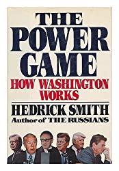 The Power Game : How Washington Works / Hedrick Smith