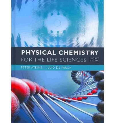 Physical Chemistry for the Life Sciences Atkins, Peter ( Author ) Jan-30-2011 Hardcover