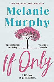 If Only: One milestone birthday, two little words, a lifetime of possibilities