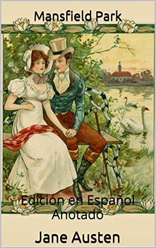 Mansfield Park - Edición en Español - Anotado: Edición en Español - Anotado