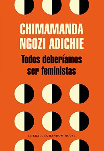 Todos deberíamos ser feministas por Chimamanda Ngozi Adichie
