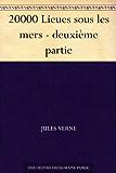 20000 Lieues sous les mers - deuxième partie (French Edition)
