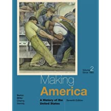 Making America: A History of the United States, Volume II: Since 1865: 2