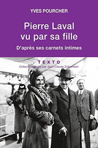 Pierre Laval vu par sa fille : D'après ses carnets intimes