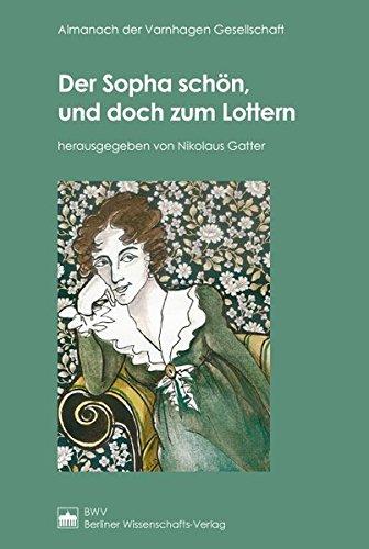 Der Sopha schön, und doch zum Lottern (Almanach der Varnhagen Gesellschaft) -