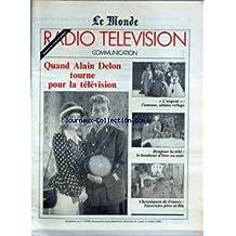 MONDE RADIO TELEVISION COMMUNICATION (LE) du 16/10/1988 - QUAND ALAIN DELON TOURNE POUR LA TELEVISION - L'ARGENT - L'AMOUR, ULTIME REFUGE - BONJOUR LA TELE - LE BONHEUR D'ETRE EN NOIR - CHRONIQUES DE FRANCE - TAVERNIER PERE ET FILS.