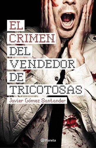 El crimen del vendedor de tricotosas por Javier Gómez Santander