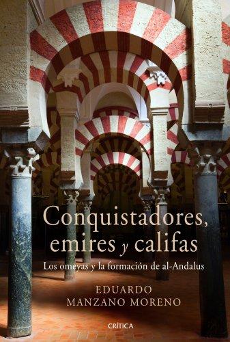 Conquistadores, emires y califas: Los omeyas y la formación de al-Andalus Pdf - ePub - Audiolivre Telecharger