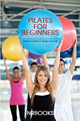 Pilates :  Workout routines to change your body (English Edition)