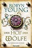 Der Hof der Wölfe: Historischer Roman (Jack Wynter 2) - Robyn Young