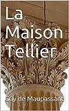 La Maison Tellier - Format Kindle - 3,55 €