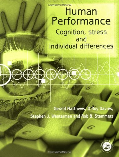 Human Performance: Cognition, Stress and Individual Differences by Davies, D. Roy, Matthews, Gerald, Stammers, Rob B., Westerma (2000) Paperback