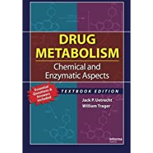 Drug Metabolism: Chemical and Enzymatic Aspects by Jack P. Uetrecht (2007-06-21)