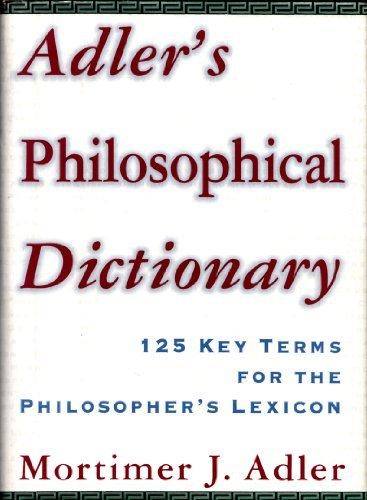 Adler's Philosophical Dictionary: 125 Key Terms for the Philosopher's Lexicon by Mortimer J. Adler (1995-08-21)