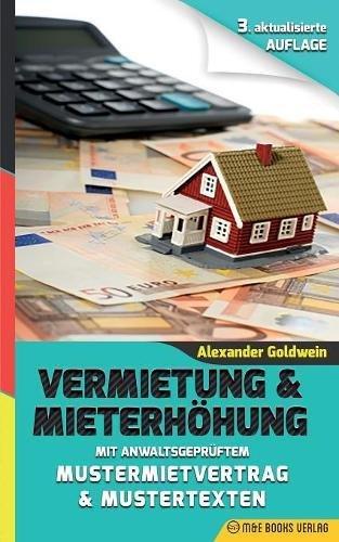 Vermietung & Mieterhöhung - Wegweiser zu Ihrem Erfolg: Mit anwaltsgeprüftem Mustermietvertrag
