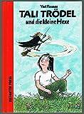 Tali Trödel und die kleine Hexe. ( Ab 8 J.) bei Amazon kaufen