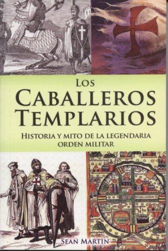Los caballeros templarios = The Knights Templar por Sean Martin