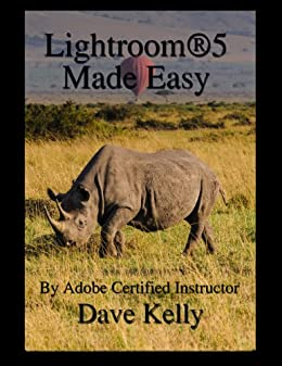 Lightroom 5 Made Easy by [Kelly, Dave]