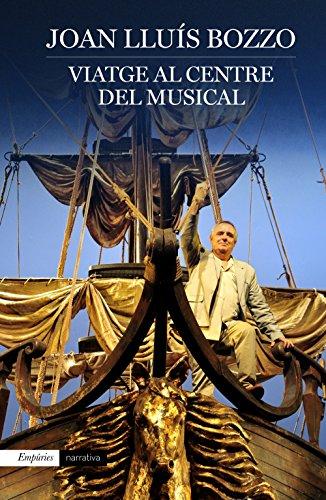Viatge al centre del musical (Catalan Edition) por Joan Lluís Bozzo