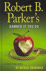 [(Robert B. Parker's Damned If You Do)] [By (author) Michael Brandman] published on (September, 2013)