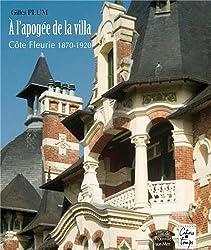 A l'apogée de la villa : Côte fleurie, 1870-1920